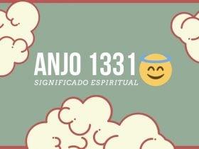 Anjo Número 1331 | Significado Espiritual e 5 Mensagens Angélicas