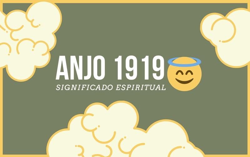 Anjo Número 1919   O Significado Espiritual e as 5 Mensagens