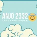 Anjo Número 2332 Significado Espiritual