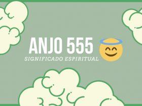 Anjo Número 555 | Significado Espiritual e 5 Sinais dos Anjos