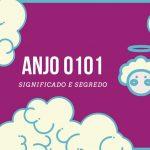 Anjo Número 0101   7 Mensagens e Significado Angélico