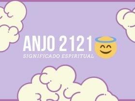 Anjo Número 2121   Significado Espiritual e 5 Mensagens Secretas