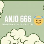 Anjo Número 666   Significado Espiritual e 5 Mensagens dos Anjos