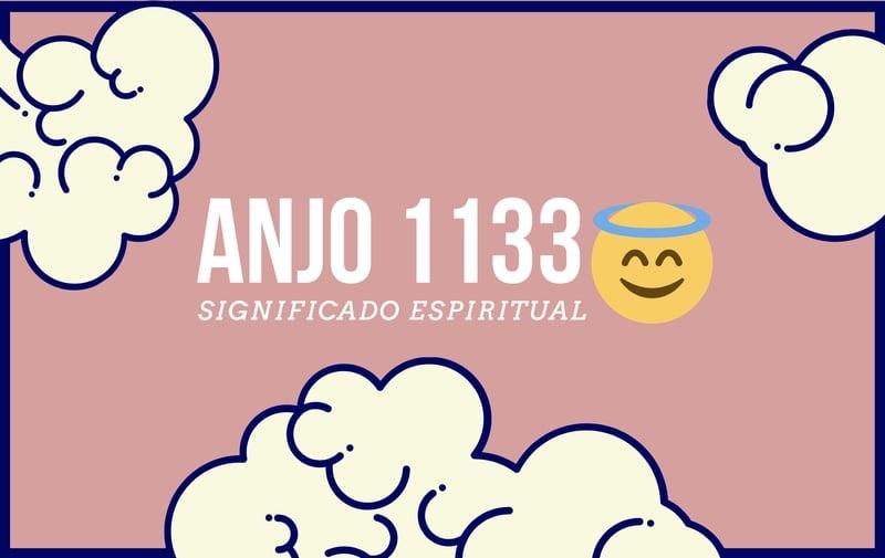 Anjo Número 1133: Significado Espiritual e o Segredo Angelical
