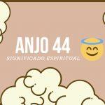Anjo Número 44 | Veia 4 Mensagens e seu Significado Espiritual