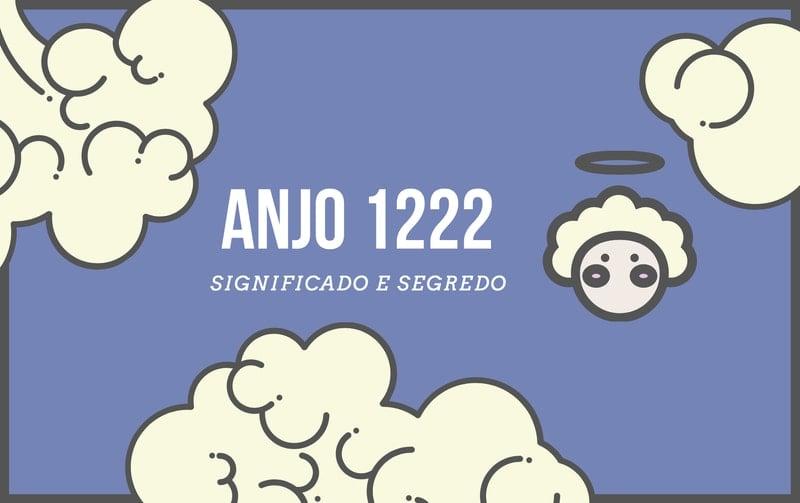 Anjo Número 1222 | O Que Significa? Veja a Mensagem Especial!