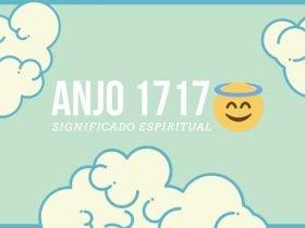 Anjo Número 1717   Significado Espiritual e 5 Mensagens Secretas