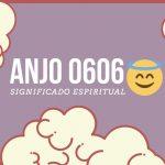 Anjo Número 0606   Significado Espiritual no Amor, Dinheiro e Sorte