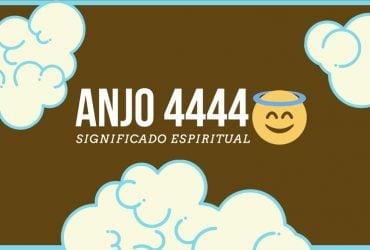 Anjo Número 4444 | Significado Espiritual e 5 Sinais Divinos