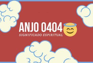 Anjo Número 0404 | Significado Espiritual e 5 Sinais Angelicais