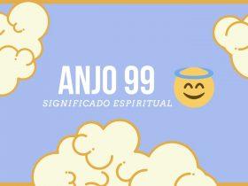 Anjo Número 99 | Significado Espiritual e Mensagem Angelical