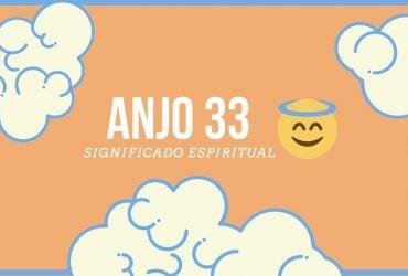 Anjo Número 33   Significado Espiritual e 5 Sinais dos Céus