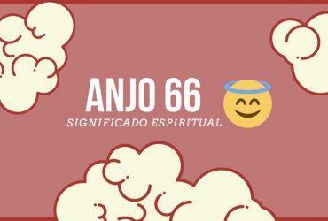 Anjo Número 66 | Significado Espiritual e 5 Sinais dos Céus