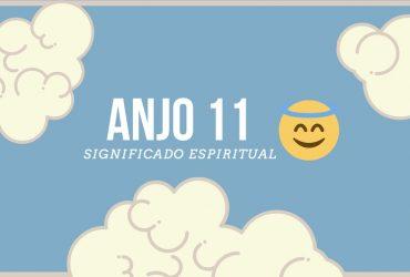 Anjo Número 11 | Significado Espiritual e 5 Mensagens Angelicais