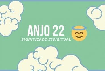 Anjo Número 22   Significado Espiritual e 7 Mensagens do Céu