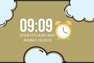 Horas Iguais 09:09 | Significado Angelical e Mensagens Secretas