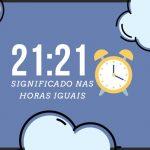 Horas Iguais 21:21