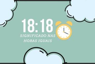 Horas Iguais 18:18 | Mensagem dos Anjos e Significado Espiritual