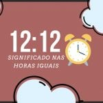 Horas iguais 12:12 | Significado Angelical e Mensagens Secretas
