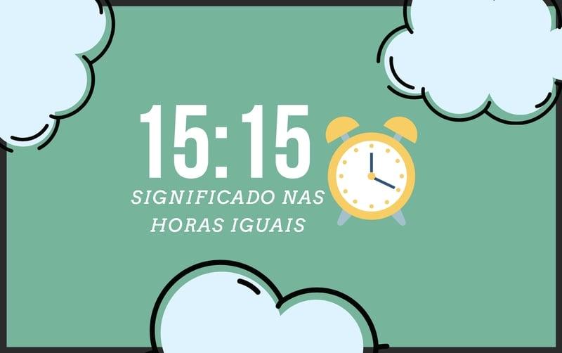 Horas Iguais 15:15 | Significado Angelical e Mensagens Secretas