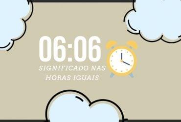 Horas Iguais 06:06 | Qual o seu significado espiritual?