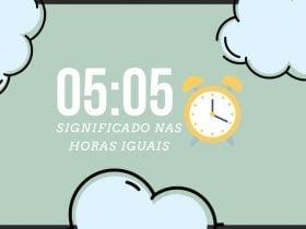 Horas Iguais 05:05   Qual o seu significado espiritual?