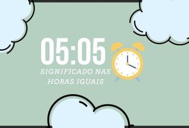 Horas Iguais 05:05 | Qual o seu significado espiritual?