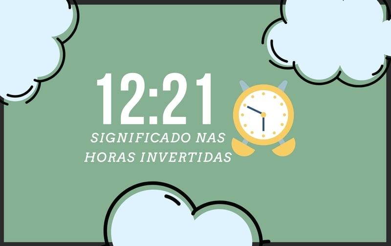 12:21 - Significado nas Horas Invertidas no Espiritismo e Numerologia