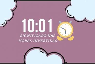 10:01 - Significado Espiritual nas Horas Invertidas